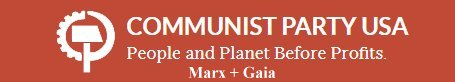 Communist Party USA People and Planet before Profits